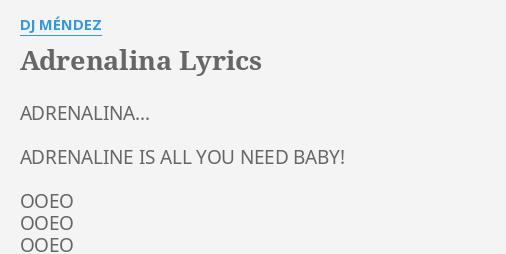 Adrenalina Lyrics By Dj Mendez Adrenalina Adrenaline Is All - Baby-collection-by-adrenalina