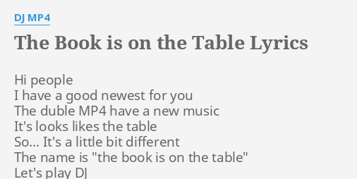 The Book Is On The Table Lyrics By Dj Mp4 Hi People I Have