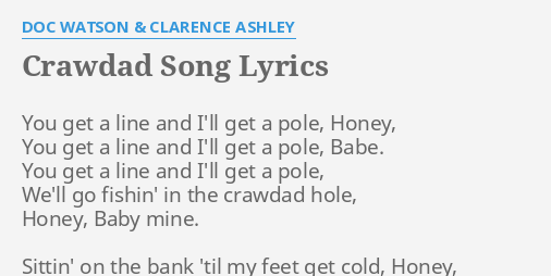 Crawdad Song Lyrics By Doc Watson Clarence Ashley You Get A Line