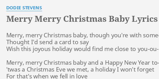 merry merry christmas baby lyrics by dodie stevens merry merry christmas baby - Merry Merry Merry Christmas Lyrics