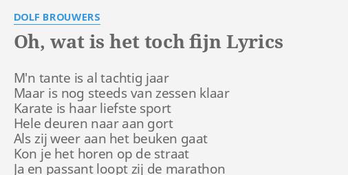 Oh Wat Is Het Toch Fijn Lyrics By Dolf Brouwers Mn Tante