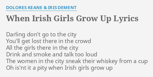 WHEN IRISH GIRLS GROW UP\
