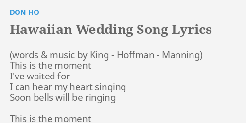 Hawaiian Wedding Song Lyrics By Don Ho This Is The Moment