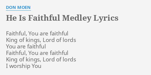 HE IS FAITHFUL MEDLEY\