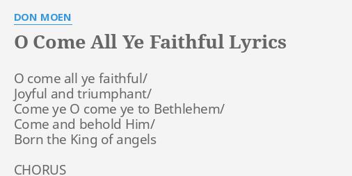 O come all ye faithful lyrics by don moen o come all ye o come all ye faithful lyrics by don moen o come all ye m4hsunfo