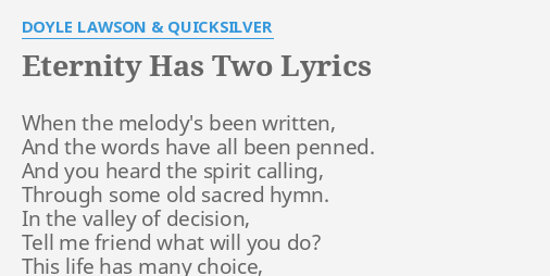 Eternity has two lyrics by doyle lawson quicksilver when the eternity has two lyrics by doyle lawson quicksilver when the melodys been stopboris Choice Image