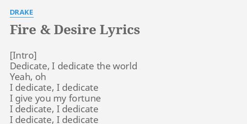 Fire desire lyrics by drake dedicate i dedicate the for Desire miroir miroir lyrics