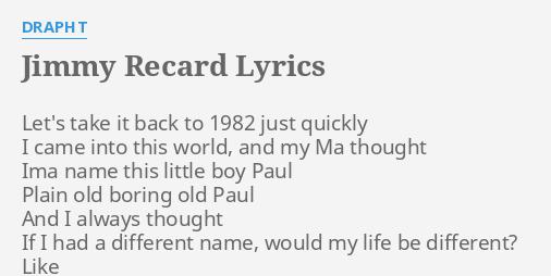 "JIMMY RECARD"" LYRICS by DRAPHT: Let's take it back..."