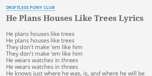 He plans houses like trees