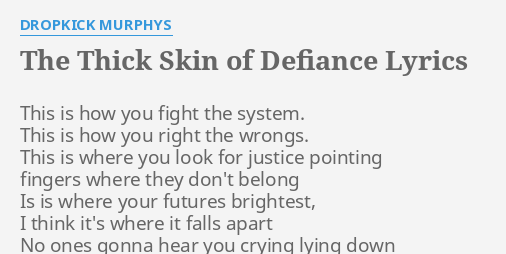 THE THICK SKIN OF DEFIANCE