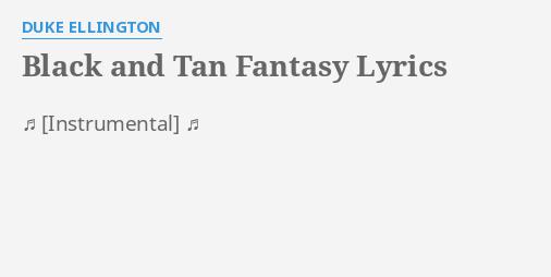 Black And Tan Fantasy