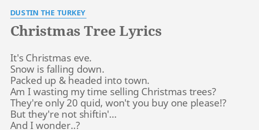 christmas tree lyrics by dustin the turkey its christmas eve snow