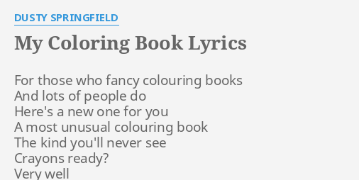 MY COLORING BOOK LYRICS By DUSTY SPRINGFIELD For Those Who Fancy