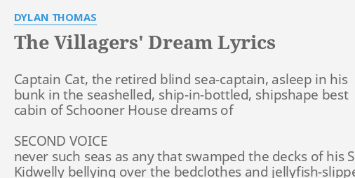 the villagers dream lyrics by dylan thomas captain cat the