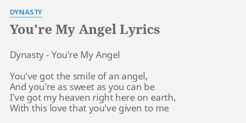 Youre My Angel Lyrics By Dynasty Dynasty Youre My