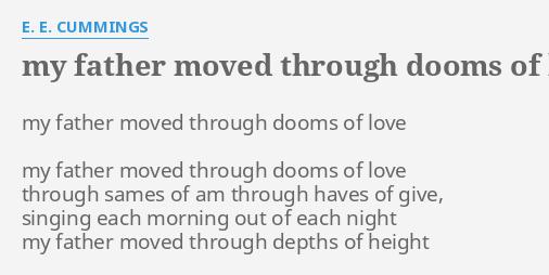My Father Moved Through Dooms Of Love Lyrics By E E Cs My