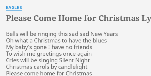 Eagles Please Come Home For Christmas.Please Come Home For Christmas Lyrics By Eagles Bells Will