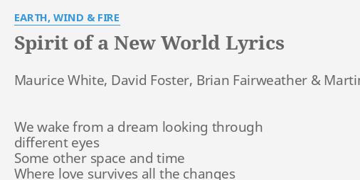 Spirit of a new world lyrics by earth wind fire maurice white spirit of a new world lyrics by earth wind fire maurice white david foster ccuart Choice Image