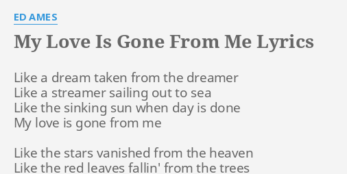 my love is gone from me lyrics by ed ames like a dream taken