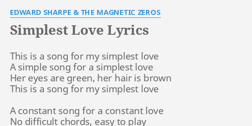 Simplest Love Lyrics By Edward Sharpe The Magnetic Zeros This Is