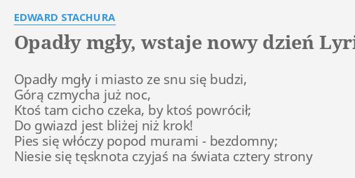 Opadly Mgly Wstaje Nowy Dzien Lyrics By Edward Stachura Opadly Mgly I Miasto