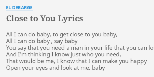 Close To You Lyrics By El Debarge All I Can Do