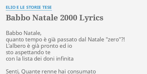 Babbo Natale 2000.Babbo Natale 2000 Lyrics By Elio E Le Storie Tese Babbo