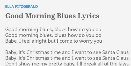 good morning blues lyrics by ella fitzgerald good morning blues blues - Christmas Blues Lyrics