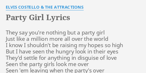 Party girl lyrics costello, young big butt chicks