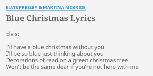 blue christmas lyrics by elvis presley martina mcbride elvis ill have a - I Ll Have A Blue Christmas Lyrics