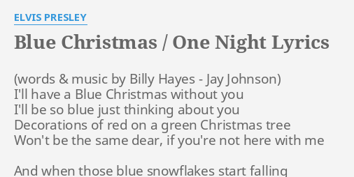 blue christmas one night lyrics by elvis presley ill have a blue - Blue Christmas Elvis Presley Lyrics