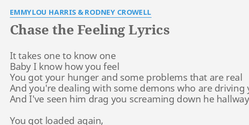Chase the feeling lyrics by emmylou harris rodney crowell it chase the feeling lyrics by emmylou harris rodney crowell it takes one to stopboris Image collections