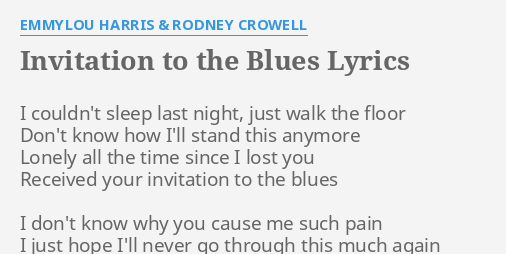 Invitation to the blues lyrics by emmylou harris rodney crowell invitation to the blues lyrics by emmylou harris rodney crowell i couldnt sleep last stopboris Image collections