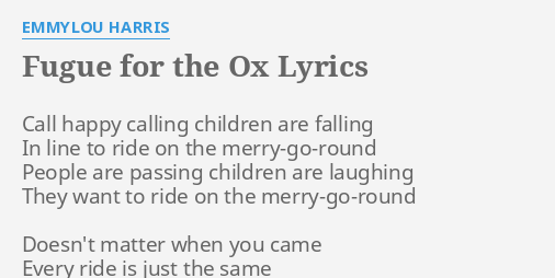 Fugue For The Ox Lyrics By Emmylou Harris Call Happy Calling Children