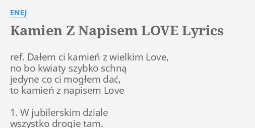 Kamien Z Napisem Love Lyrics By Enej Ref Dalem Ci Kamien
