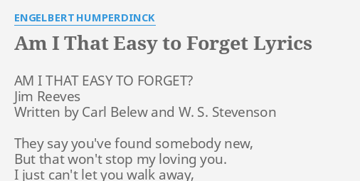 Am i that easy to forget lyrics engelbert humperdinck