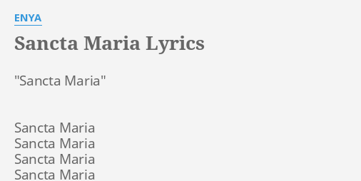Sancta Maria Lyrics By Enya Sancta Maria Sancta Maria