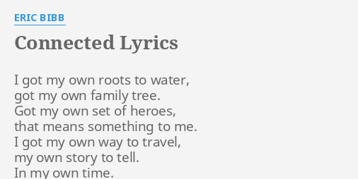 Connected Lyrics By Eric Bibb I Got My Own
