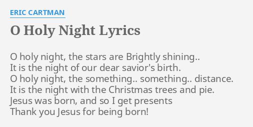 Mr Hankey The Christmas Poo Lyrics.O Holy Night Lyrics By Eric Cartman O Holy Night The