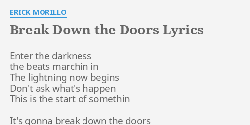 \ BREAK DOWN THE DOORS\  LYRICS by ERICK MORILLO Enter the darkness the.  sc 1 st  FlashLyrics & BREAK DOWN THE DOORS\