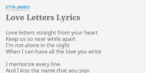 LOVE LETTERS LYRICS By ETTA JAMES Love Letters Straight From