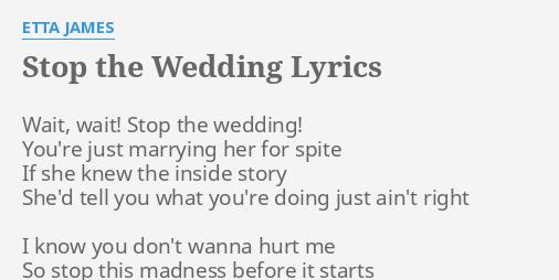 Stop The Wedding Lyrics By Etta James Wait