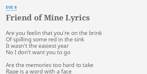 Friend Of Mine Lyrics By Eve 6 Are You Feelin That
