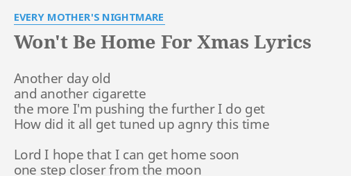 I Wont Be Home For Christmas Lyrics.Won T Be Home For Xmas Lyrics By Every Mother S Nightmare