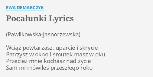 Pocałunki Lyrics By Ewa Demarczyk Wciąż Powtarzasz
