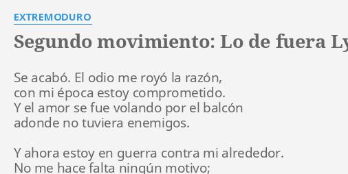 Segundo Movimiento Lo De Fuera Lyrics By Extremoduro Se Acabó El Odio