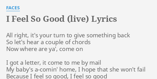 I Feel So Good Live Lyrics By Faces All Right Its Your