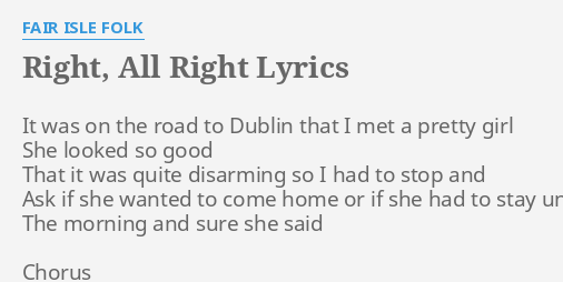 "RIGHT, ALL RIGHT"" LYRICS by FAIR ISLE FOLK: It was on the..."