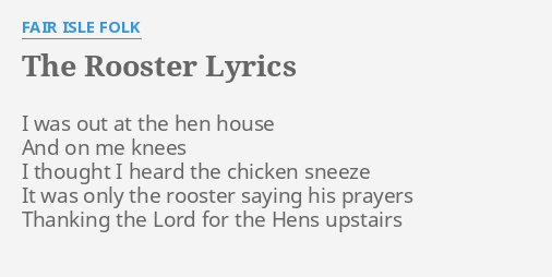 "THE ROOSTER"" LYRICS by FAIR ISLE FOLK: I was out at..."