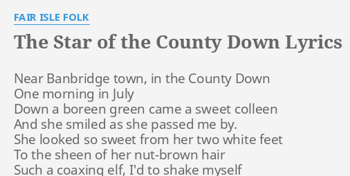 "THE STAR OF THE COUNTY DOWN"" LYRICS by FAIR ISLE FOLK: Near ..."